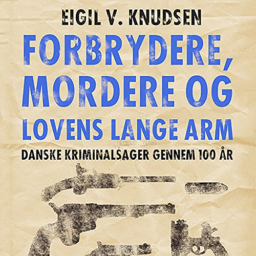Forbrydere, mordere og lovens lange arm audiobook cover art
