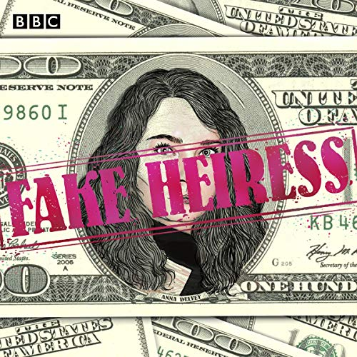 Fake Heiress: The Anna Delvey Scandal cover art