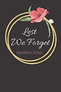 Lest We Forget Remebrance Journal: Poppy Quote Cover for Remembrance Day