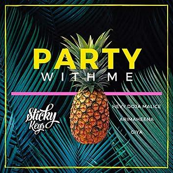 Party with Me (feat. Hevy Doja Malice, Giya, ArimaHeena)