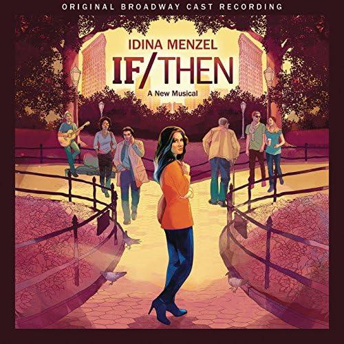 Original Broadway Cast of If/Then: A New Musical & Tom Kitt