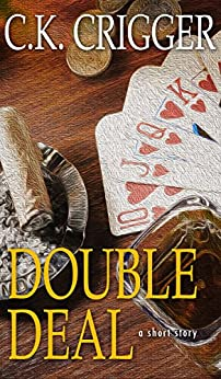 Double Deal by [C.K. Crigger]