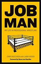 Job Man: My Life in Professional Wrestling