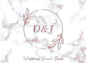 O & J Wedding Guest Book: Monogram Initials Guest Book For Wedding, Personalized Wedding Guest Book Rose Gold Custom Lette...