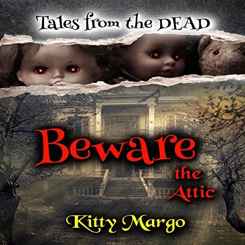 Beware the Attic audiobook cover art