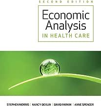 Best economic analysis in healthcare morris Reviews