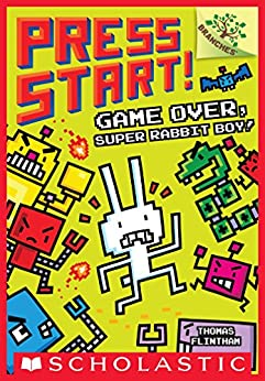Game Over, Super Rabbit Boy! A Branches Book (Press Start! #1) by [Thomas Flintham]