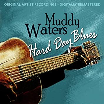 Hard Day Blues