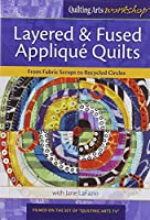 Layered & Fused Applique Quilts: From Fabric Scraps to Recycled Circles [DVD]