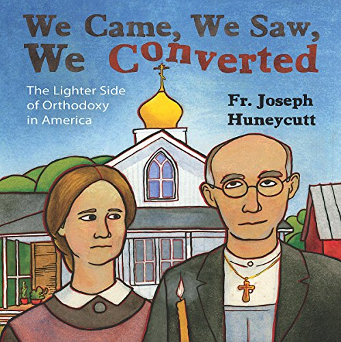 We Came, We Saw, We Converted: The Lighter Side of Orthodoxy in America audiobook cover art