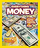 National Geographic Kids Everything Money a Wealth of Facts, Photos, and Fun!