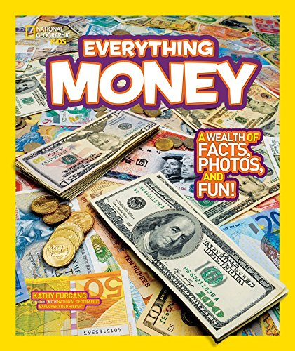 National Geographic Kids Everything Money: A wealth of facts, photos,