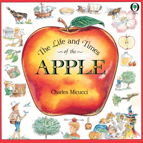 The Life & Times Of The Apple (Orchard Paperbacks)
