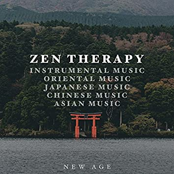 Zen Therapy - Instrumental Music, Oriental Music, Japanese Music, Chinese Music and Asian Music with Stunning Natural Sounds