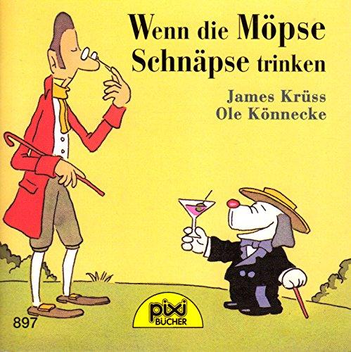 Wenn die Möpse Schnäpse trinken - Pixi-Buch Nr. 897 - Einzeltitel aus Pixi-Serie 106