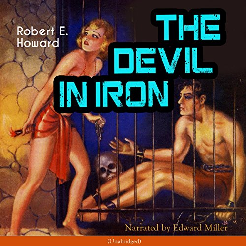 The Devil in Iron                   Written by:                                                                                                                                 Robert E. Howard                               Narrated by:                                                                                                                                 Edward Miller                      Length: 1 hr and 33 mins     Not rated yet     Overall 0.0