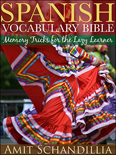 Spanish Vocabulary Bible: Memory Tricks for the Lazy Learner