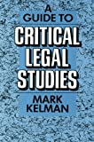 Image of A Guide to Critical Legal Studies