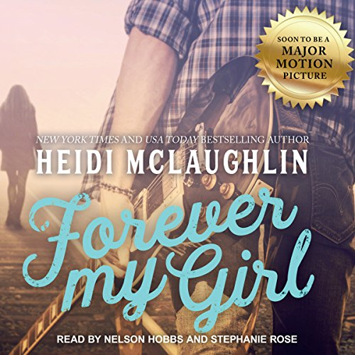 Forever My Girl     The Beaumont Series, Book 1              By:                                                                                                                                 Heidi McLaughlin                               Narrated by:                                                                                                                                 Stephanie Rose,                                                                                        Nelson Hobbs                      Length: 6 hrs and 36 mins     984 ratings     Overall 4.4