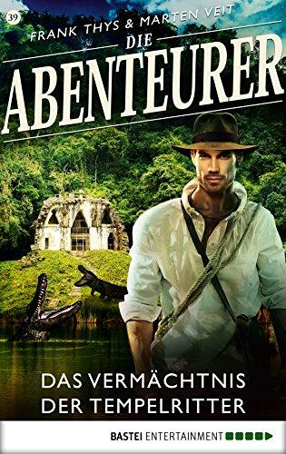 Die Abenteurer - Folge 39: Das Vermächtnis der Tempelritter (Auf den Spuren der Vergangenheit) (German Edition)