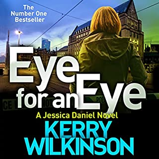 Eye for an Eye                   By:                                                                                                                                 Kerry Wilkinson                               Narrated by:                                                                                                                                 Becky Hindley                      Length: 8 hrs and 24 mins     136 ratings     Overall 4.7
