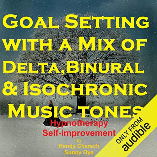 Goal Setting - with a Mix of Delta Binaural Isochronic Tones cover art