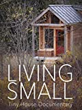 Living Small - Tiny House Documentary [OV]