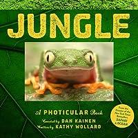 Jungle: A Photicular Book (Photicular Books - Animal Kingdom)