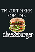 I M Just Here For The Cheeseburger Foodie Lover Team Gift: Notebook Planner - 6x9 inch Daily Planner Journal, To Do List N...