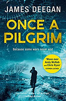 Once A Pilgrim: Breathtaking SAS adventure fiction, a pulse-pounding thriller you won't be able to put down (John Carr, Book 1) by [James Deegan]