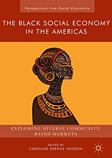 The Black Social Economy in the Americas: Exploring Diverse Community-Based Markets