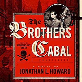The Brothers Cabal     Johannes Cabal, Book 4              Auteur(s):                                                                                                                                 Jonathan L. Howard                               Narrateur(s):                                                                                                                                 Nicholas Guy Smith                      Durée: 13 h et 5 min     10 évaluations     Au global 4,6