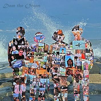Dam the Ocean