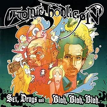 Sex, Drugs & Blah Blah Blah
