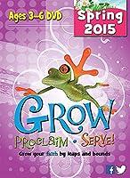 Grow, Proclaim, Serve! Ages 3-6 Spring 2015 [DVD]