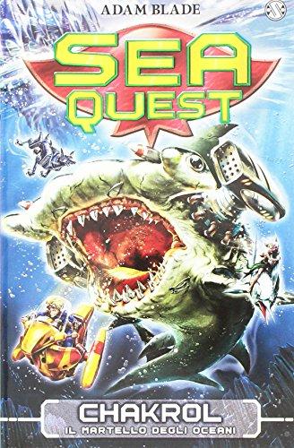 Chakrol. Il martello degli oceani. Sea Quest (Vol. 12)