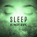 Sleep is Not Evil - Miraculous Moments in Bed, Time for Dreams, Cool Time, Dress Pajamas, Play Lullaby, Funny Dreams
