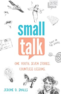 Small Talk: One Youth. Seven Stories. Countless Lessons.