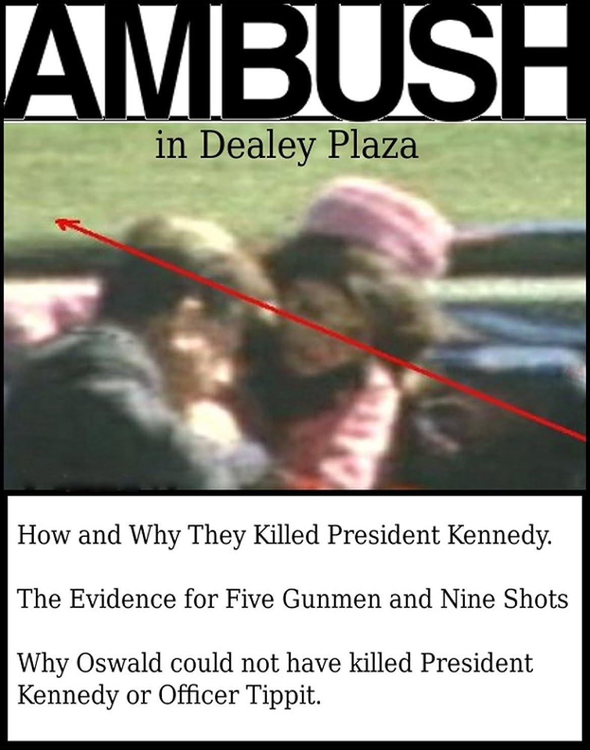 忠実なオリエント有毒なAmbush in Dealey Plaza: How and Why They Killed President Kennedy (English Edition)