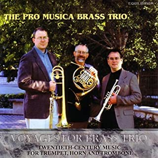 Voyages for Brass Trio: Twentieth-Century Music for Trumpet, Horn, and Trombone