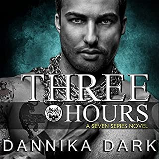 Three Hours     Seven, Book 5              By:                                                                                                                                 Dannika Dark                               Narrated by:                                                                                                                                 Nicole Poole                      Length: 11 hrs and 33 mins     3,236 ratings     Overall 4.7