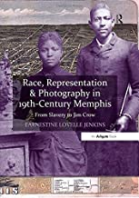 Race, Representation & Photography in 19th-Century Memphis: From Slavery to Jim Crow