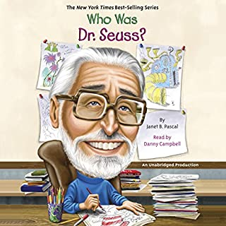 Who Was Dr. Seuss?     Who Was...?              Auteur(s):                                                                                                                                 Janet Pascal                               Narrateur(s):                                                                                                                                 Danny Campbell                      Durée: 58 min     Pas de évaluations     Au global 0,0