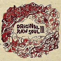 Original Raw Soul 3 [12 inch Analog]