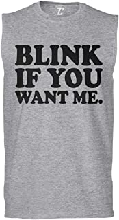 Blink If You Want Me - Funny Hilarious Men's Sleeveless Shirt