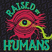 Raised By Humans
