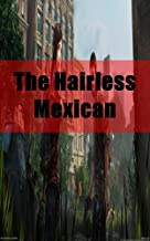 The Hairless Mexican