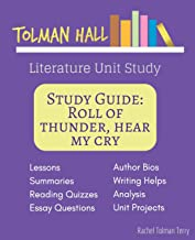 Study Guide: Roll of Thunder, Hear My Cry by Mildred D. Taylor: A Tolman Hall Literature Unit Study (Tolman Hall Literatur...