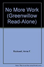 No More Work (Greenwillow Read-Alone)