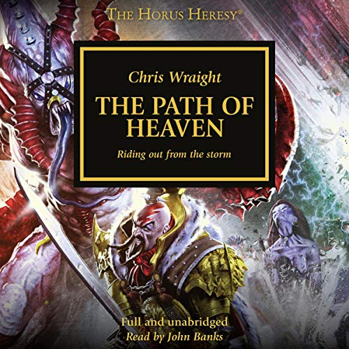The Path of Heaven     The Horus Heresy, Book 36              By:                                                                                                                                 Chris Wraight                               Narrated by:                                                                                                                                 John Banks                      Length: 13 hrs and 26 mins     19 ratings     Overall 4.7